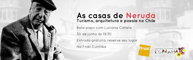 BATE-PAPO: AS CASAS DE NERUDA